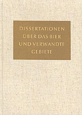 Deutschsprachige Dissertationen über Das Bier Und Verwandte Gebiete